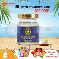 80 Lọ Yến Sào Thiên Hoàng 15% Hương Vani - Tặng 5 lon yến hoặc 5 gói cháo yến Thiên Hoàng